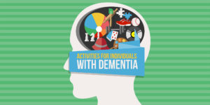Activities for Individuals with Dementia – Ideas for Stimulation and Fun