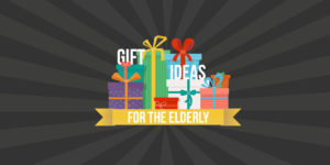 Gift Ideas For the Elderly