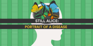 Still Alice: Portrait of a Disease