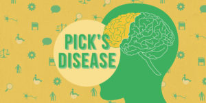 Pick's Disease: Stages, Symptoms, and Caregiver Strategies