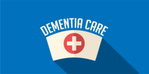 Dementia Care: Tips For Dementia Behaviors and Communication Strategies