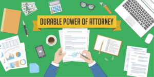 Durable Power of Attorney vs. Living Will, Living Trust, and Testament