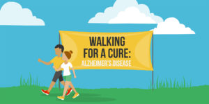 Walking for a Cure: Alzheimer's Disease