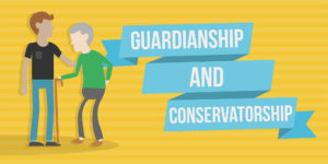 Guardianship, Conservatorship and POA